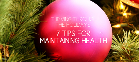 Thriving Through the Holidays: 7 Tips for Maintaining Health