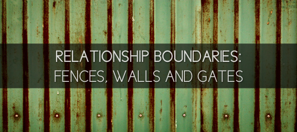 Relationship Boundaries: Fences, Walls and Gates